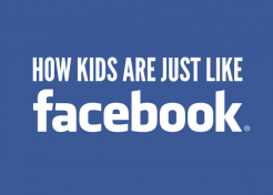 17 Ways Kids Are Just Like Facebook