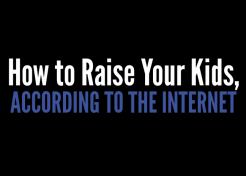 How to Raise Your Kids, According to the Internet