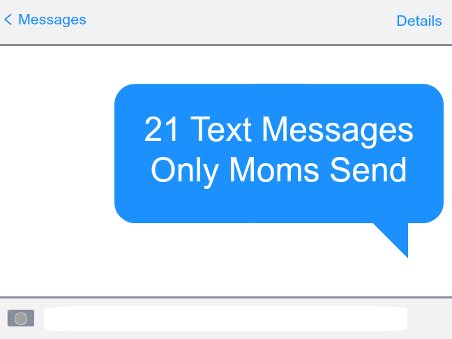 21 text messages only moms send on @ItsMomtastic by @letmestart