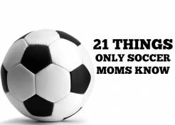 21 Things Only Soccer Moms Know