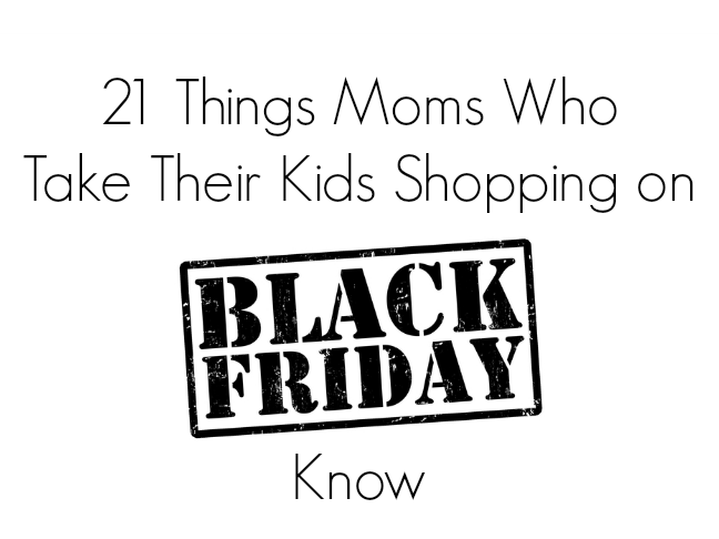 21 Things mums who take their kids shopping on Black Friday know on @ItsMomtastic by @letmestart | holiday humour and LOLs for mums