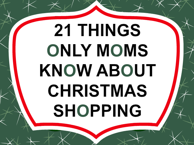 21 things only moms know about Christmas Shopping on @ItsMomtastic by @letmestart | Funny truths about motherhood and holiday humor for moms
