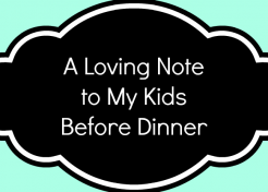 A Loving Note to My Kids Before Dinner