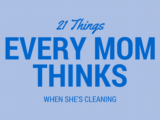 21 Things Every Mum Thinks When She's Cleaning on @ItsMomtastic by @letmestart