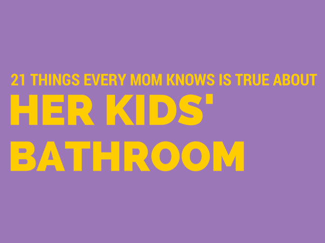 21 Things Every Mom Knows is True About Her Kids' Bathroom will make you LOL on @ItsMomtastic by @letmestart