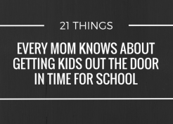 21 Things Every Mom Knows About Getting Kids Out the Door in Time For School