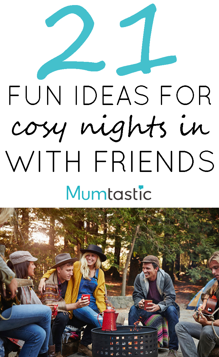 21 Fun Idea for Cosy Nights In with Friends