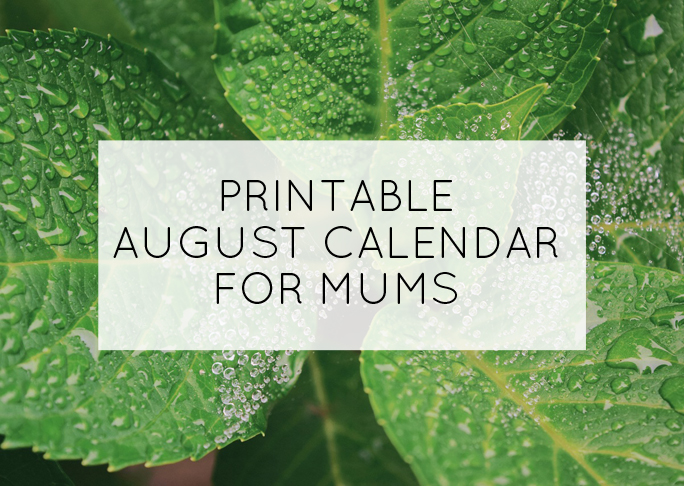 August printable calendar for mums - Mumtastic