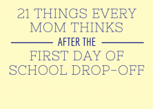 21 Things Every Mom Thinks After the First Day of School Drop-off