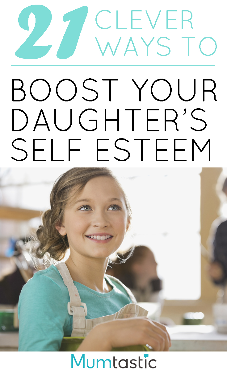 21 Clever Ways to Boost Your Daughter's Self Esteem