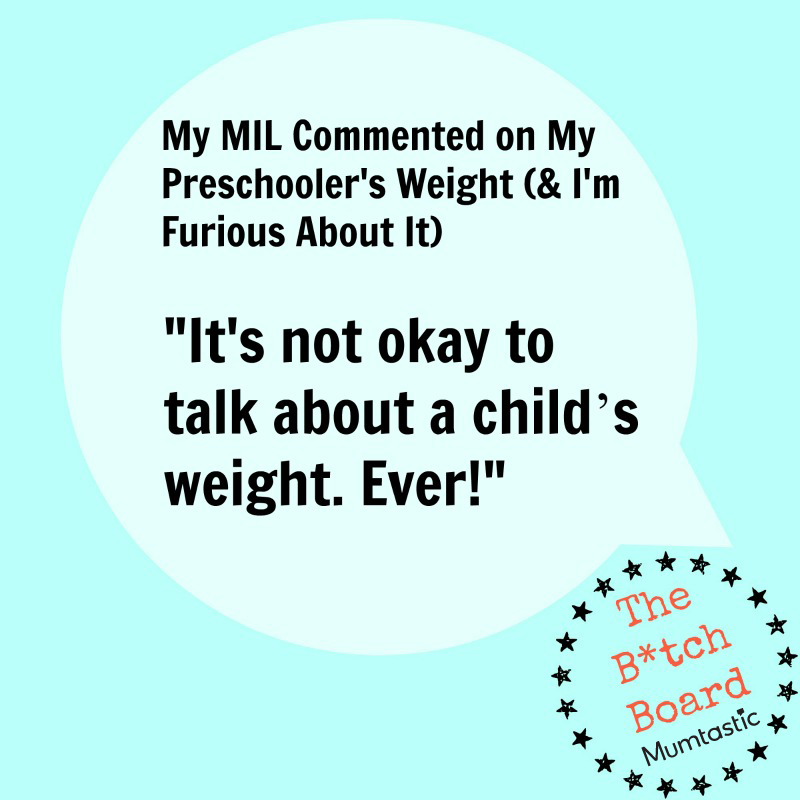 My MIL comments on my preschooler's weight