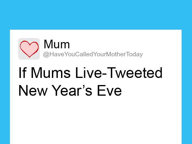 If Mums Live-Tweeted New Year's Eve