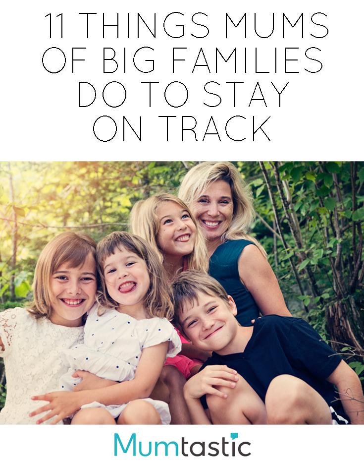 11 Things Mums of Big Families Do to Stay on Track