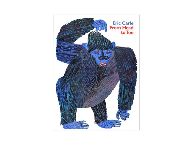From Head to Toe, by Eric Carle